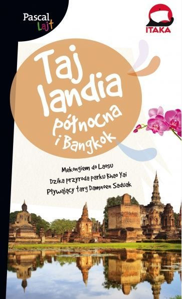 Tajlandia Północna i Bangkok – Pascal Lajt.